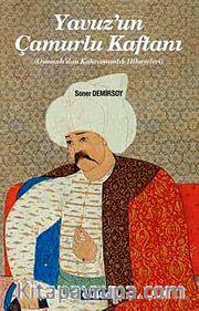 Yavuz'un Çamurlu Kaftanı <br /> Osmanlı'dan Kahramanlık Hikayeleri