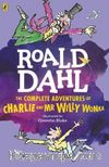 Roald Dahl - The Complete Adventures of Charlie and Mr. Willy Wonka