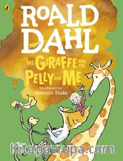 Roald Dahl - The Giraffe and the Pelly and Me
