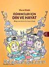 Öğrenciler İçin Din ve Hayat & İlköğretim Okulları İçin Kaynak Kitap