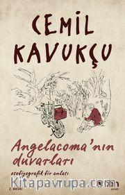 Angelacoma'nın Duvarları <br /> Otobiyografik Bir Anlatı