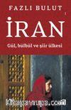 İran Gül, Bülbül ve Şiir Ülkesi