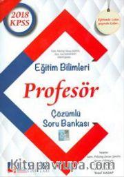 2018 KPSS Eğitim Bilimleri Profesör Çözümlü Soru Bankası