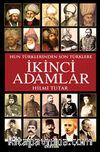 İkinci Adamlar Hun Türklerinden Son Türklere