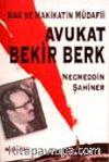 Hak ve Hakikatin Müdafii Avukat Bekir Berk