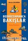 Bediüzzamanca Bakışlar (Bakış Öyküleri)