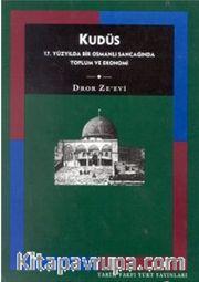 Kudüs <br /> 17. Yüzyılda Bir Osmanlı Sancağında Toplum ve Ekonomi