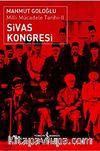 Sivas Kongresi-Milli Mücadele Tarihi II
