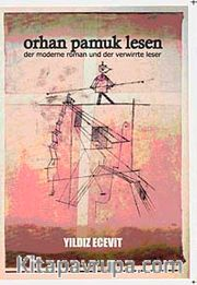 Orhan Pamuk Lesen <br /> Der Moderne Roman Und Der Verwirrte Leser