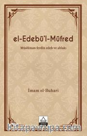 el-Edebü'l-Müfred (Metinsiz) <br /> Müslüman ferdin Edeb ve Ahlakı