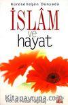 İslam ve Hayat Küreselleşen Dünyada