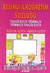 Resimli İlköğretim Sözlüğü İngilizce-Türkçe / Türkçe-İngilizce
