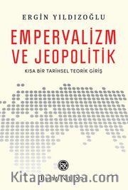 Emperyalizm ve Jeopolitik <br /> Kısa Bir Tarihsel Teorik Girişi