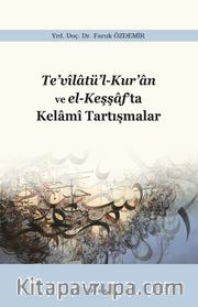 Te'vilatü'l-Kur'an ve el-Keşşaf'ta Kelami Tartışmalar