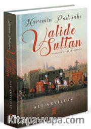 Haremin Padişahı Valide Sultan (Renkli - Büyük Boy - Ciltli)