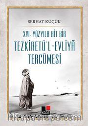 XVI.Yüzyıla Ait Bir Tezkiretü'l-Evliya Tercümesi
