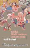 Türklük Müslümanlık ve Osmanlı Mirası (Karton Kapak)