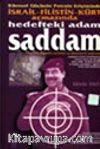 Hedefteki Adam Saddam Kişisel Güçlerin Petrole Erişiminde İsrail-Filistin Kürt Açmazında