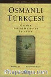 Osmanlı Türkçesi: Gramer, Tarihi Metinler, Belgeler