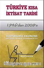 Türkiye Kısa İktisat Tarihi (1946'dan 2008'e)