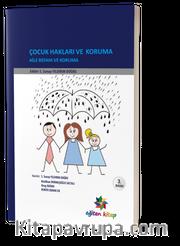 Çocuk Hakları ve Koruma <br /> Aile Refahı ve Koruma