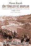 Jön Türkler ve Araplar & Osmanlıcılık, Erken Arap Milliyetçiliği ve İslamcılık 1908-1918