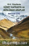VII – X. Yüzyıllarda Güney Kafkasya ve Müslüman Araplar