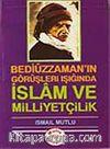 İslam ve Milliyetçilik (Bediüzaman'ın Görüşleri Işığında )
