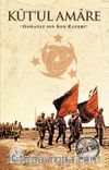 Kut'ul Amare & Osmanlı'nın Son Zaferi