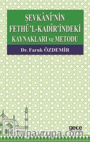 Şevkani'nin Fethü'l-Kadir'indeki Kaynakları ve Metodu