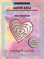 Aşkın Aklı <br /> Devrim Yaratan Yeni Aşk İlişkileri Bilimi