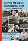 Kadıköy'den Emek-Bahçeli'ye, Aznavour'dan Cemil Meriç'e & Anılar ve Portreler