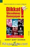 Dikkat Vücudunuz Konuşuyor / Türkiye'de Beden Dili İş Yaşamı ve Renkler