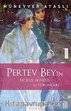Pertev Bey'in Üç Kızı, İki Kızı ve Torunları