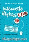 İnternetle İlişkisi Var & Bağımlı Olmadan Bağlan