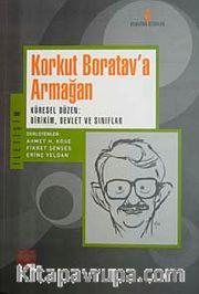 Korkut Boratav'a Armağan <br /> Küresel Düzen: Birikim, Devlet ve Sınıflar