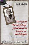 Türkiye'de Otantik Felsefe Yapabilmenin İmkanı ve Din Felsefesi & Paul Ricoeur Örneği Üzerinden Bir Soruşturma
