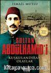 Sultan Abdülhamid'i Kuşkulandıran Olaylar