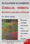 Zorbalık - Mobbing: Bilinmeyen Çeşitleri ve Çözümleri