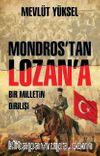 Mondros'tan Lozan'a Bir Milletin Dirilişi