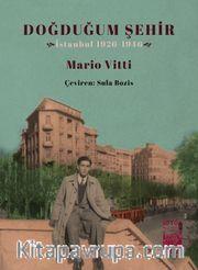Doğduğum Şehir <br /> İstanbul 1926-1946