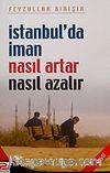 İstanbul'da İman Nasıl Artar Nasıl Azalır