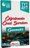 YKS 1. ve 2. Oturum TYT AYT Geometri Öğretmenin Özel Soruları