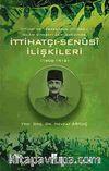 İttihat ve Terakki'nin İttihad-ı İslam Siyaseti Çerçevesinde İttihatçı-Senusi İlişkileri (1908-1918)