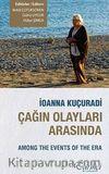 Ioanna Kuçuradi Çağın Olayları Arasında - Among the Events of the Era