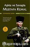 Aşkta ve Savaşta Mustafa Kemal