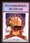 Peygamberimizin Mucizeleri ve Büyük Özellikleri / 2 Cilt Takım