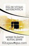 Mekke İslam'ın Kutsal Şehri