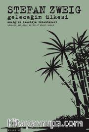 Geleceğin Ülkesi <br /> Zweig'ın Brezilya İzlenimleri