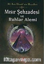 Mısır Şehzadesi ve Ruhlar Alemi